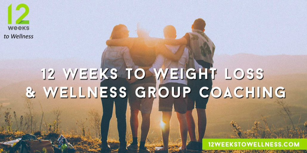 12 Weeks to Weight Loss & Wellness Group Coaching